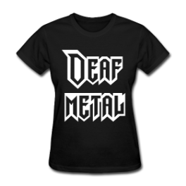 Deaf Metal womens tee by Michael Shirley