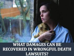 What Damages Can Be Recovered In Wrongful Death Cases?