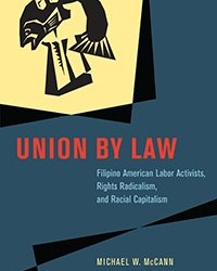 New Book by Michael W. McCann and George Lovell on Filipino Labor Activists a Must-Read.
