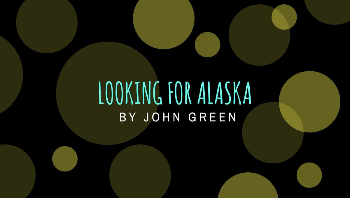 Looking for Alaska by John Green book review