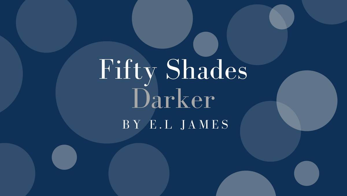 Fifty Shades Darker by E.L James book review