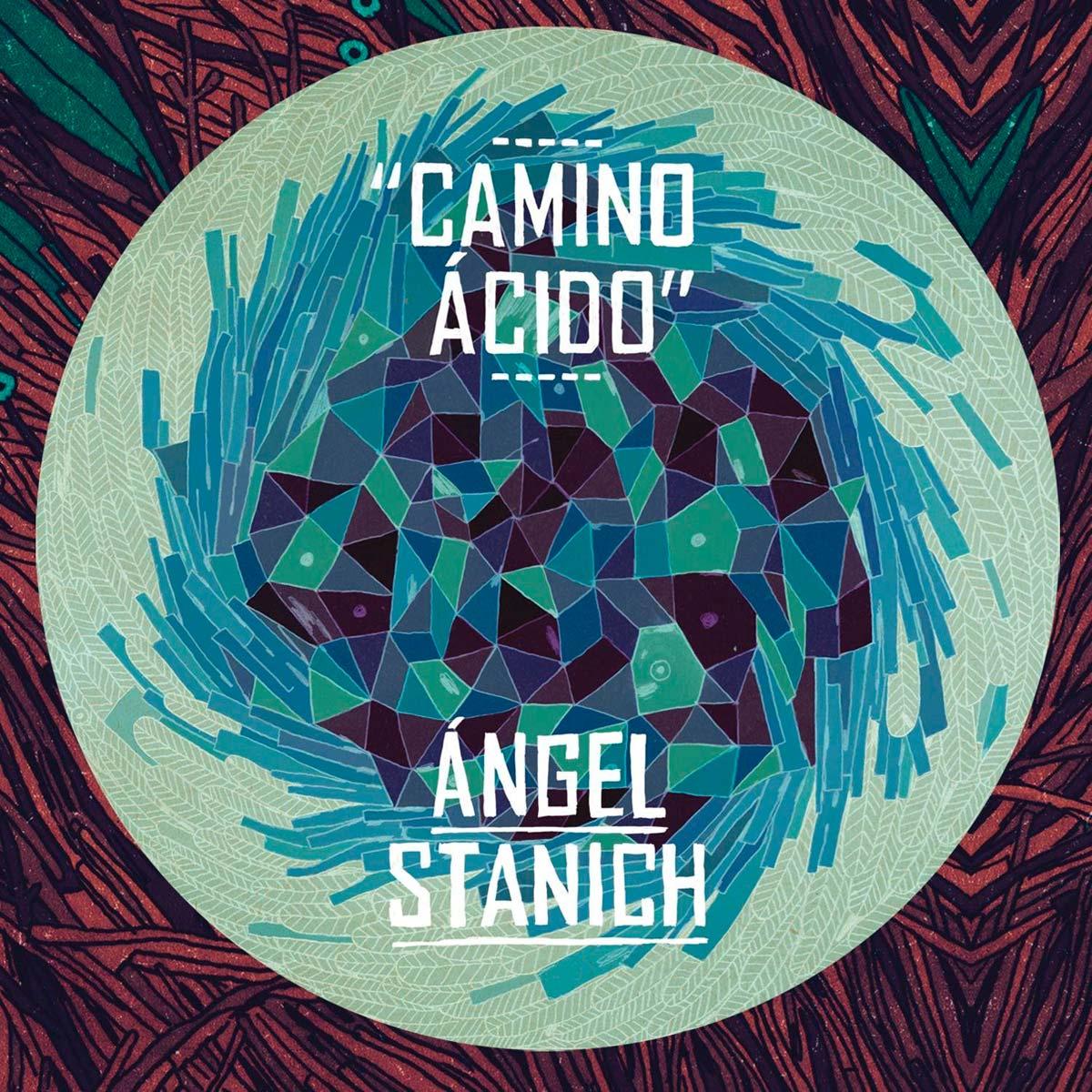 Camino Ácido de Ángel Stanich