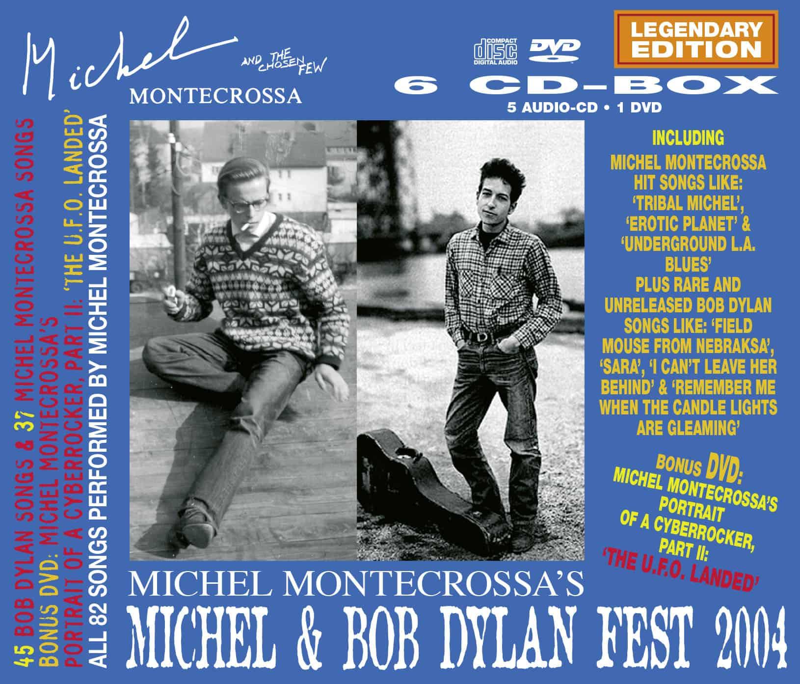Michel Montecrossa's Michel & Bob Dylan Fest 2004, Legendary Edition