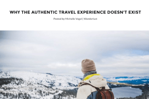 Why the Authentic Travel Experience Doesnt Exist