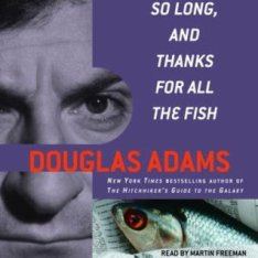 So Long and Thanks - Douglas Adams