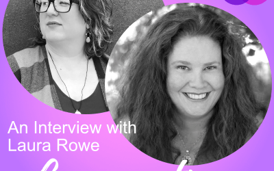 Laura Rowe, an Interview