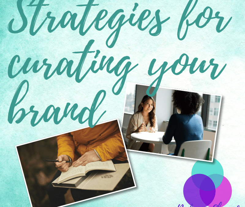 Strategies for curating your brand