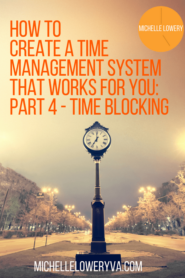 How To Create A Time Management System That Works For You: Part 4 - Time Blocking