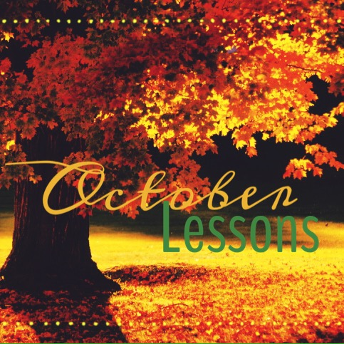 October Lessons…