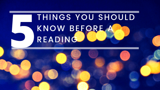 5 Things You Should Know Before a Reading