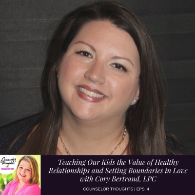 Teaching our children the value of healthy relationships and setting boundaries in love
