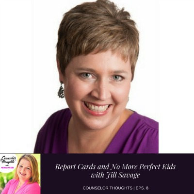 Report Cards and No More Perfect Kids with Jill Savage