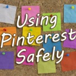 What You Absolutely Must Know to Use Pinterest Safely