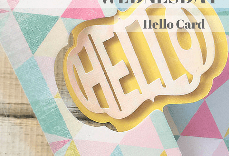 Hello Hello Card – Whip it Up Wednesday