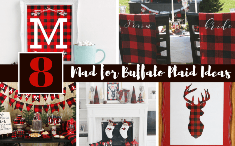 8 Mad for Buffalo Plaid Party and Home Decor Ideas