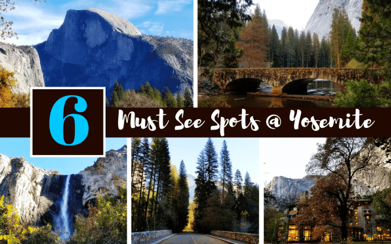 6 Must See Spots at Yosemite National Park