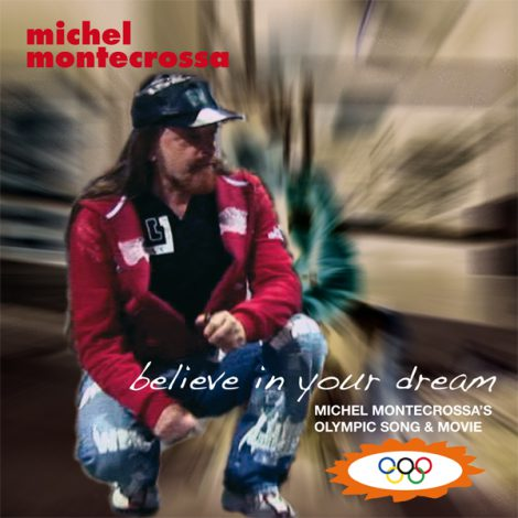 Believe In Your Dream - Michel Montecrossa's New Topical Song For The 2012 Summer Olympic Games