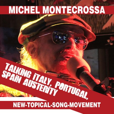 Michel Montecrossa's Single 'Talking Italy, Portugal, Spain Austerity'