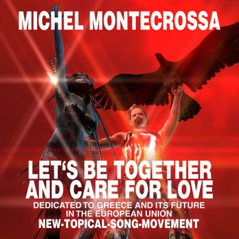 Michel Montecrossa's Single 'Let's Be Together And Care For Love'