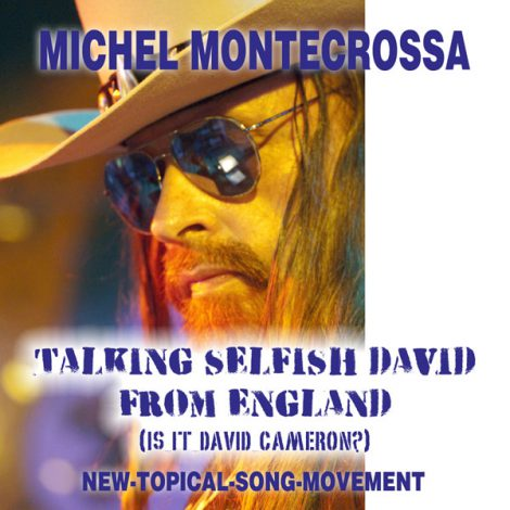 Michel Montecrossa's Single 'Talking Selfish David From England (Is It David Cameron?)'