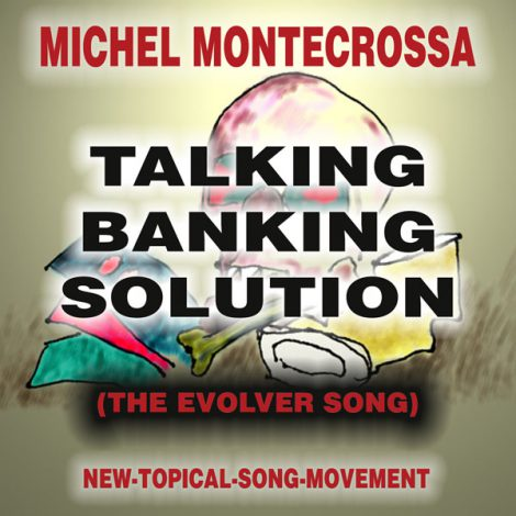 Michel Montecrossa's Single 'Talking Banking Solution (The Evolver Song)'