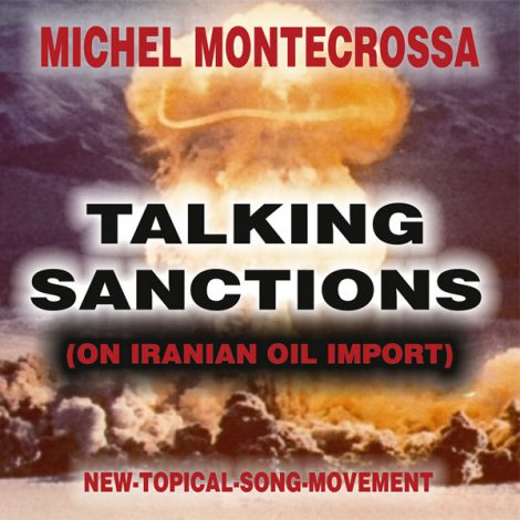 Michel Montecrossa's Single 'Talking Sanctions' (On Iranian Oil Import)