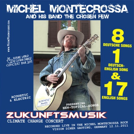 'Zukunftsmusik' Climate Change Concert on Audio-CD and DVD featuring 8 Deutsch, 1 Deutsch-English and 17 English New-Topical-Songs dedicated to 2012