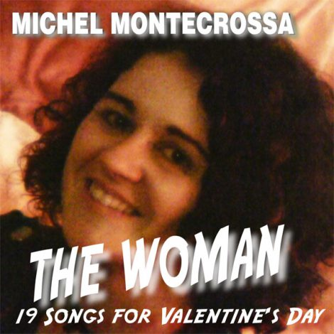'The Woman': Michel Montecrossa's Reality Love Song Audio-CD and DVD for Valentine's Day