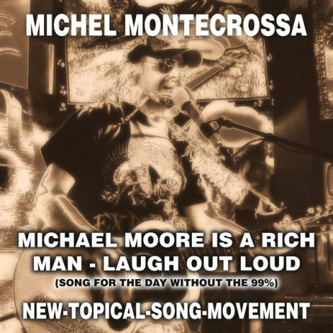 Michel Montecrossa's Single 'Michael Moore Is A Rich Man – Laugh Out Loud (Song For The Day Without The 99%)'