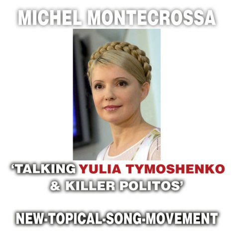 Michel Montecrossa's Single 'Talking Yulia Tymoshenko & Killer Politos'