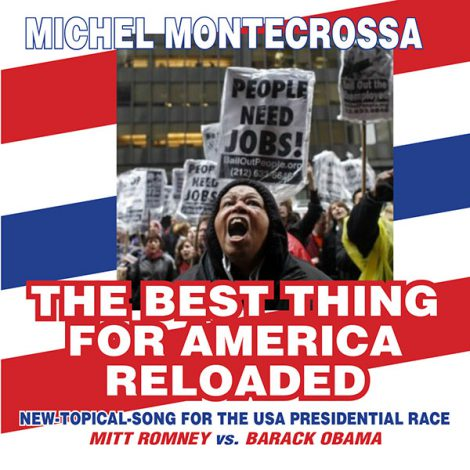 Michel Montecrossa's New-Topical-Song 'The Best Thing For America Reloaded'