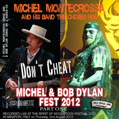 Michel Montecrossa's Michel & Bob Dylan Fest; Part 1; Don'T Cheat