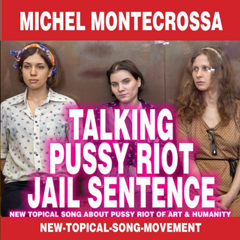 CD Cover - Michel Montecrossa's Single 'Talking Pussy Riot Jail Sentence'