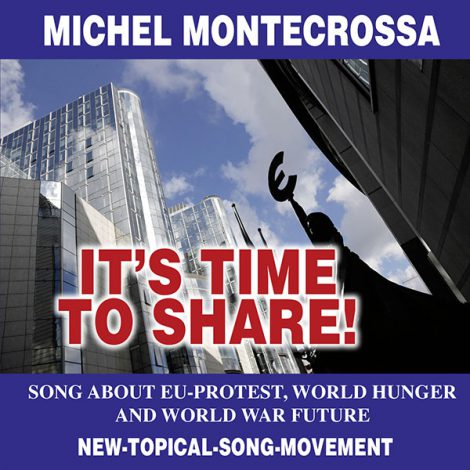 It's Time To Share! - MIchel Montecrossa New-Topical-Song Audio-CD and DVD