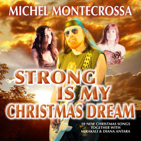 Strong Is My Christmas Dream - Michel Montecrossa Christmas Album Release