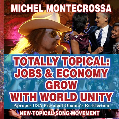 Totally Topical: Jobs & Economy Grow With World Unity - Michel Montecrossa Single release