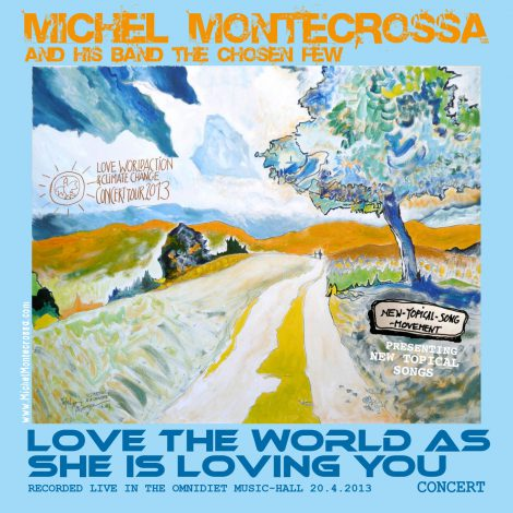 'Love The World As She Is Loving You' - Michel Montecrossa's Concert with encouraging Topical Songs for a loving world