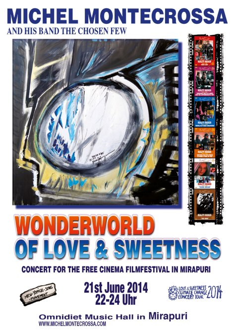 Concert Poster: Michel Montecrossa's Wonderworld Of Love & Sweetness Concert for the Cinema Filmfestival in Mirapuri