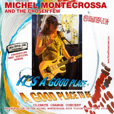 Michel Montecrossa's Album 'It's A Good Place – A Good Place To Be' Concert