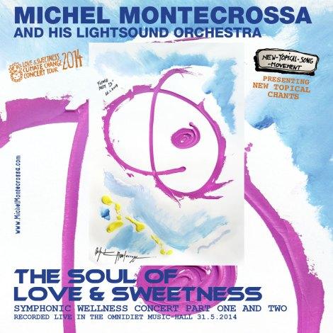 Michel Montecrossa's CD 'The Soul Of Love & Sweetness' Symphonic Wellness Concert