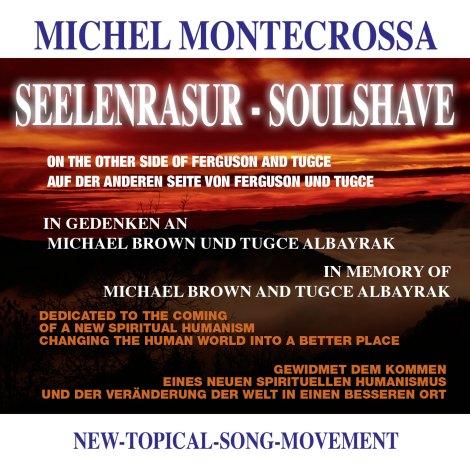 'Seelenrasur – Soulshave' - Michel Montecrossa's New-Topical-Song-Movement Audio Single