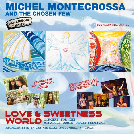 'Love & Sweetness World' Michel Montecrossa's Concert for the Mirapuri World Peace Festival 2014 on Audio CD and Download