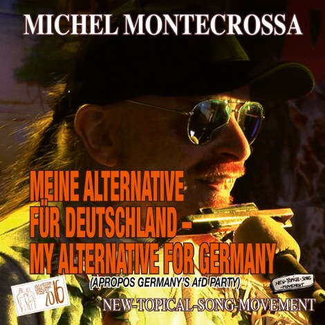'Meine Alternative für Deutschland – My Alternative For Germany' – Michel Montecrossa's New-Topical-Song apropos Germany's AfD Party