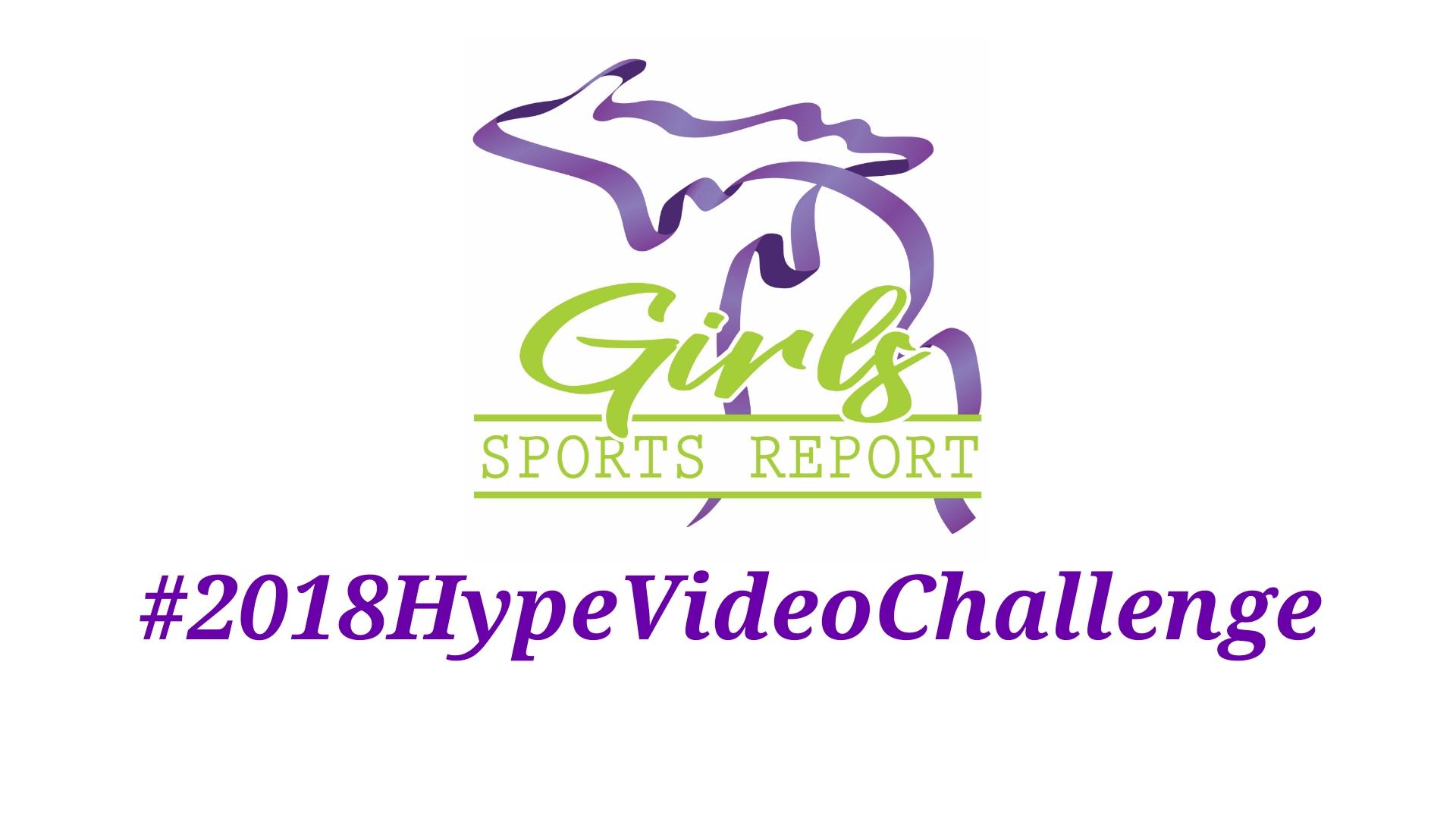 2018 Hype Video Challenge - Michigan Girls Sports Report