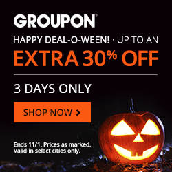 Happy Deal-O-Ween Groupon Deal: Extra 30% Off Ends 11/1