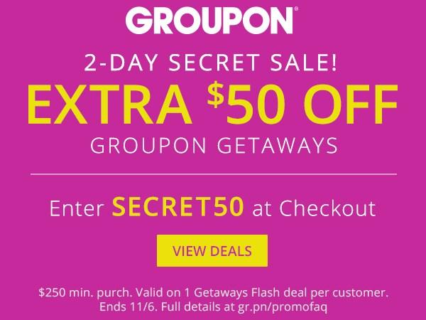 2-Day Secret Sale Get Extra $50 Off #GrouponGetaways Ends 11/6