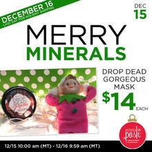 December 15th #Poshmas: Merry Minerals Drop Dead Gorgeous Mask $14 Each