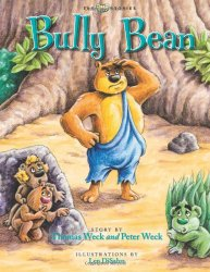 Bully Bean: By Thomas Weck and Peter Weck {Book Review}