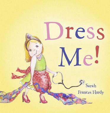 Dress Me! by Sarah Frances Hardy {Book Review}