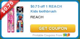 Monday Morning Savings: $0.75 off 1 REACH Kids Toothbrush